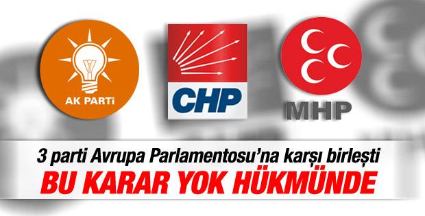 Üç parti Avrupa Parlamentosu'na karşı birleşti