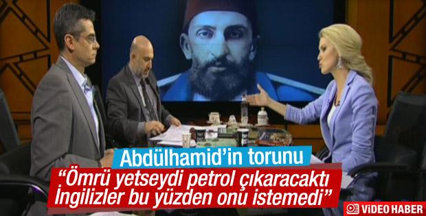 Orhan Osmanoğlu: İngilizler Abdülhamid'i istemedi