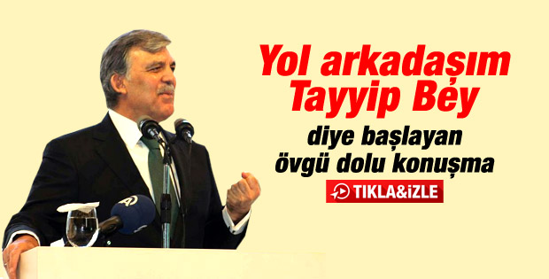 Gül: Tayyip Bey Türkiye'nin itibarını ileriye taşıyacak