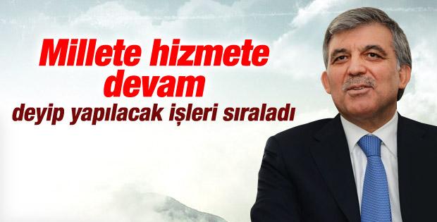 Abdullah Gül hizmete devam dedi