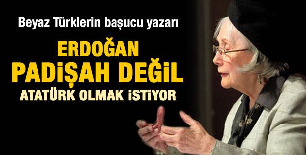 Adalet Ağaoğlu: Erdoğan için için Atatürk olmak istiyor