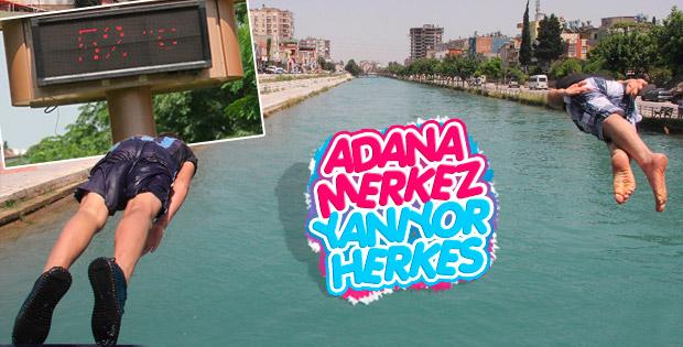 Adana'da sıcaklık 52 derece