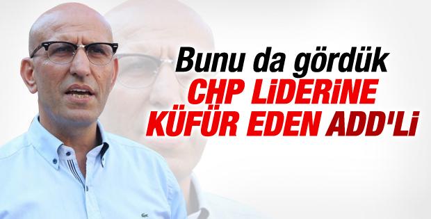 ADD'li başkandan Kılıçdaroğlu'na hakaret