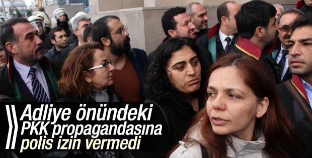 Adliye önündeki PKK propagandasına polis izin vermedi