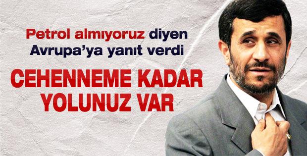 Ahmedinejad: Cehenemme kadar yolunuz var