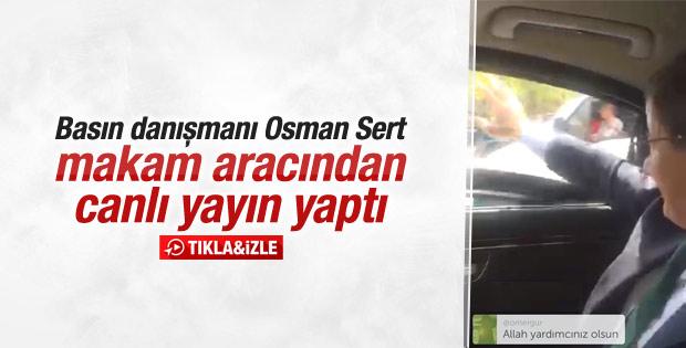 Osman Sert Davutoğlu'nun aracından canlı yayın yaptı