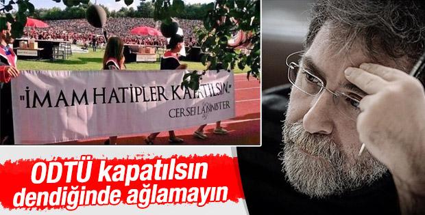 Ahmet Hakan'dan ODTÜ'lüye: Ağlamak yok