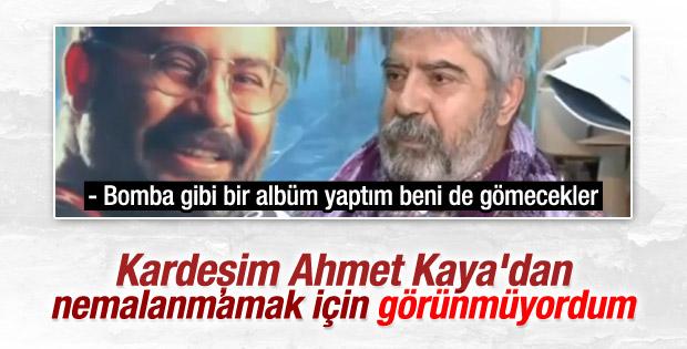 Ahmet Kaya'nın ağabeyi ilk kez konuştu
