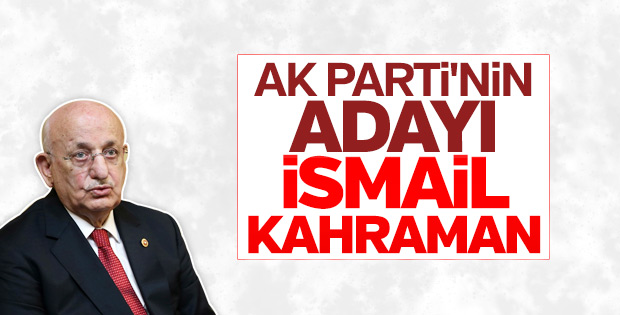 AK Parti'nin Meclis Başkan adayı: İsmail Kahraman