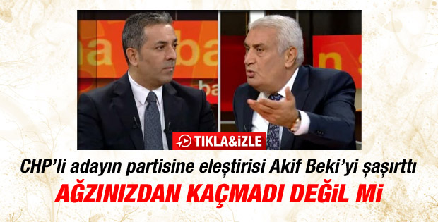 CHP'li aday Öktem'den Akif Beki'yi şaşırtan eleştiriler