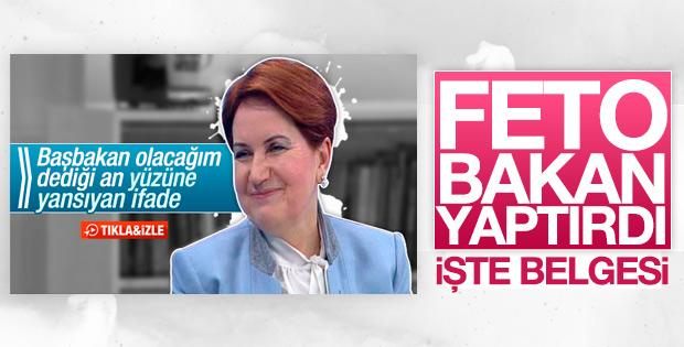 Meral Akşener'i FETÖ bakan yaptı iddiası