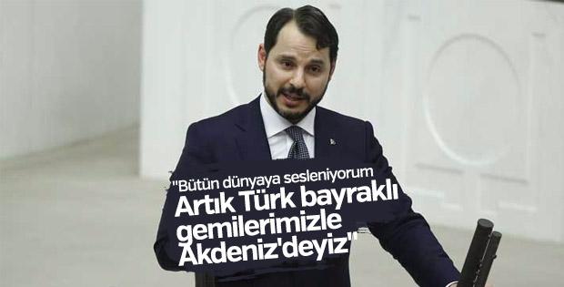 Albayrak: Gemilerimiz Türk bayrağıyla sondaj yapacak