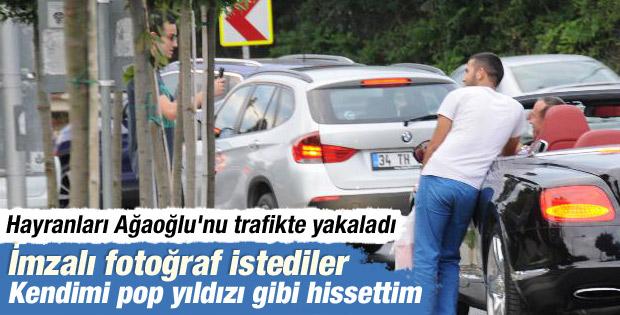 Ali Ağaoğlu'nu hayranları trafikte yakaladı