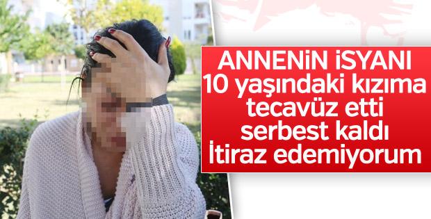 Kızını taciz edenin serbest kalmasına isyan eden anne