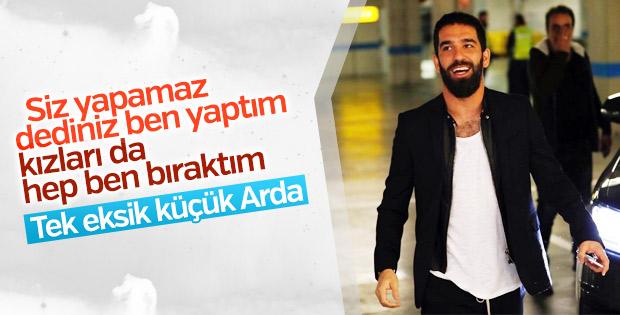 Arda Turan: Şu ana kadar hiç terk edilmedim