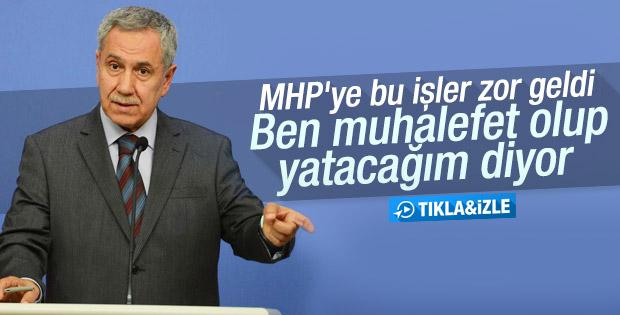 Arınç: MHP ben yan gelip yatacağım diyor