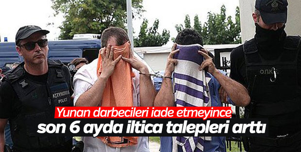 Yunanistan'a sığınan darbeci sayısında artış