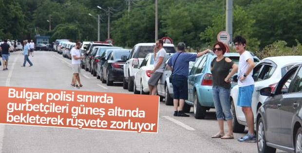 Bulgar polisi sınırda gurbetçileri rüşvete zorluyor
