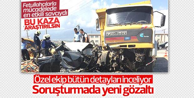 Başsavcının hayatını kaybettiği kazada yeni gözaltı