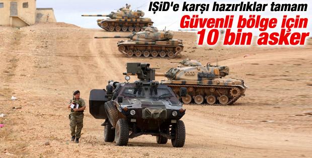 IŞİD'e karşı Güvenli Bölge için hazırlıklar tamamlandı