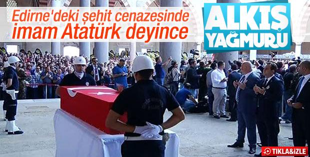 Şehit cenazesinde Atatürk'ü alkışladılar