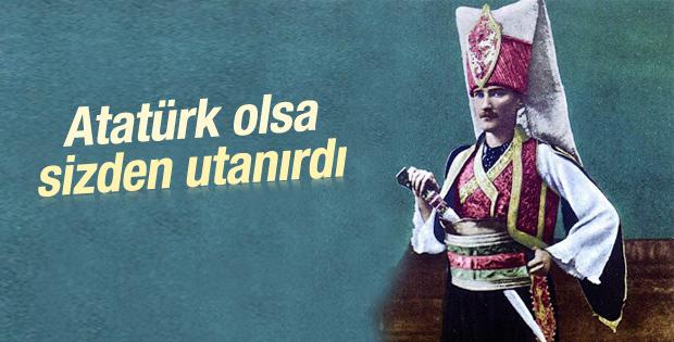 Mustafa Kemal de yeniçeri üniforması giymişti
