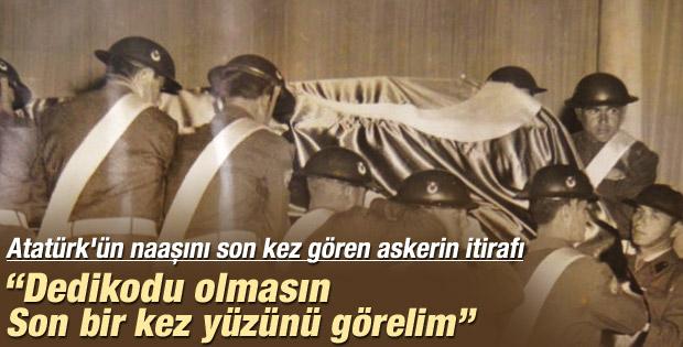 Atatürk'ün naaşını son kez gören askerin itirafı