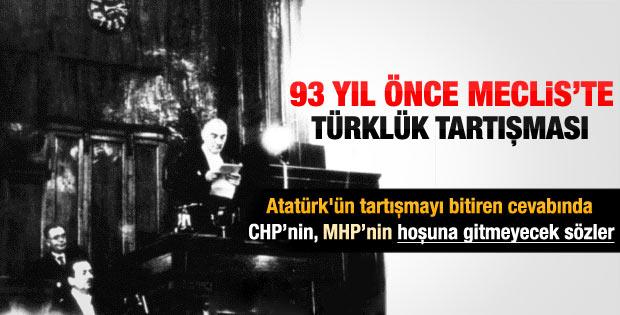 Atatürk'ün Meclis'te Türklük tartışmasındaki sözleri