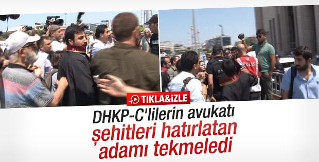DHKP-C'lilerin avukatından vatandaşa tekme
