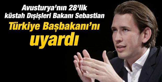 Avusturyalı bakan Kurz'dan Başbakan Erdoğan'a uyarı