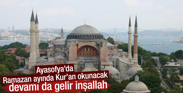 Ramazan boyunca Ayasofya'da Kur-an okunacak