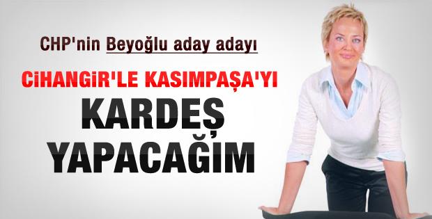 Aylin Kotil: Beyoğlu'nda dengeyi sağlayacağım