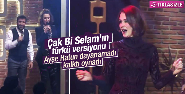 Ayşe Hatun Önal'ın Çak Bi Selam şarkısı türkü oldu