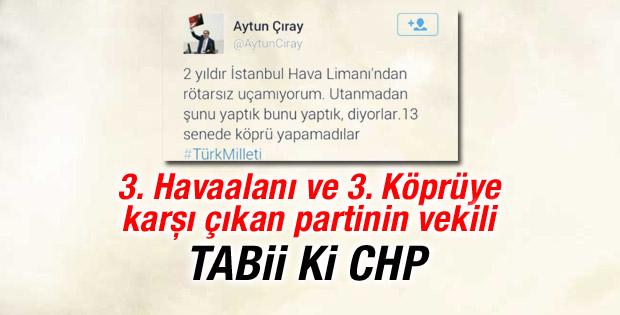 3. havalimanına karşı çıkan CHP'li vekilin rötar isyanı