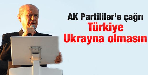 Bahçeli: Türkiye Ukrayna'ya benzemesin
