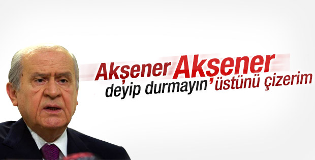 Devlet Bahçeli Meral Akşener'i devre dışı bırakırım dedi