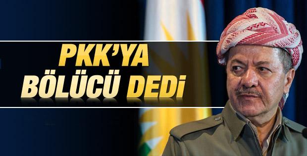 Barzani PKK'yı bölücülükle suçladı