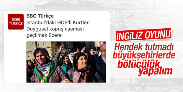 BBC Türkçe İstanbul'daki Kürtleri kışkırtmak istiyor