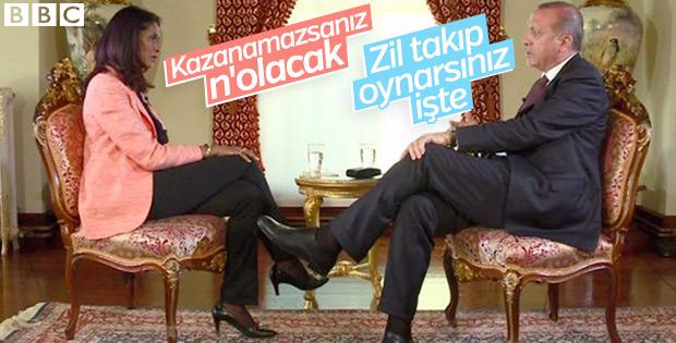 Erdoğan'dan BBC'ye: Kaybedersek zil takıp oynarsınız