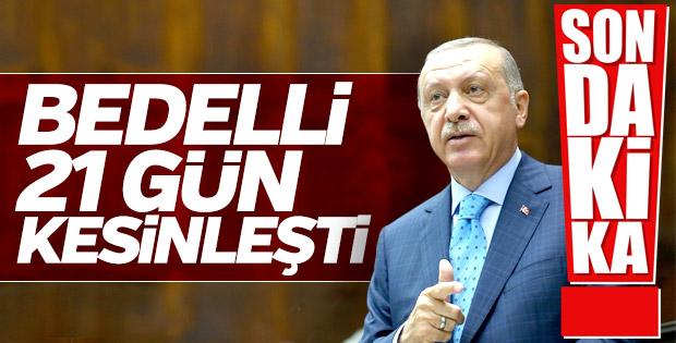 Erdoğan'dan bedelli açıklaması