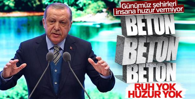 Cumhurbaşkanı Erdoğan: Şehirde ruh yok