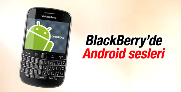 BlackBerry'de Android sesleri
