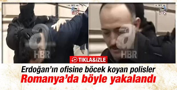 Erdoğan'ın ofisine böcek koyan polisler Romanya'da böyle yakalandı - İzle