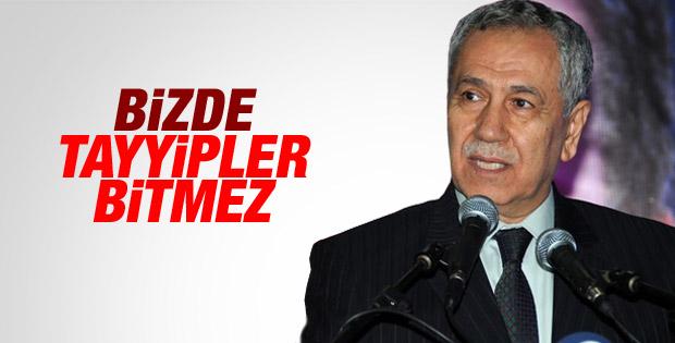 Bülent Arınç: Bizde Tayyipler bitmez