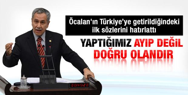 Arınç: Öcalan'dan istifade ederken doğru yaptık