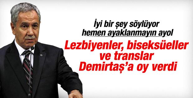 Bülent Arınç: Lezbiyenler ve translar Demirtaş'a oy verdi