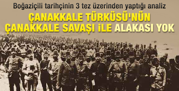 Çanakkale Türküsü Çanakkale Savaşı'na ait değilmiş