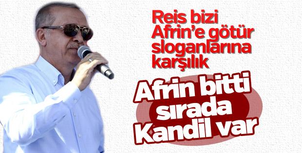 Erdoğan: Afrin bitti sırada Kandil var