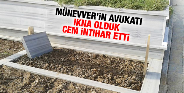 Münevver'in avukatı: Cem'in öldüğüne ikna olduk