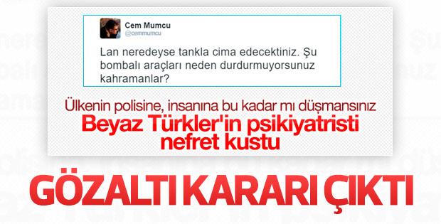 Cem Mumcu'nun aşağılık tweet'ine gözaltı kararı
